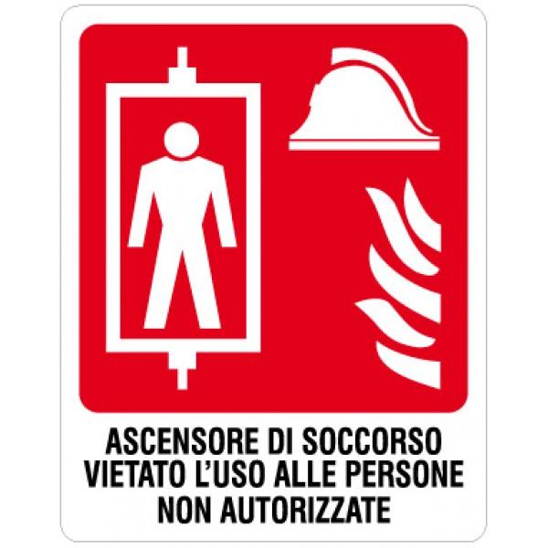 Cartello in alluminio formato mm 120x150 ascensore soccorso vietato uso persone non autorizzate