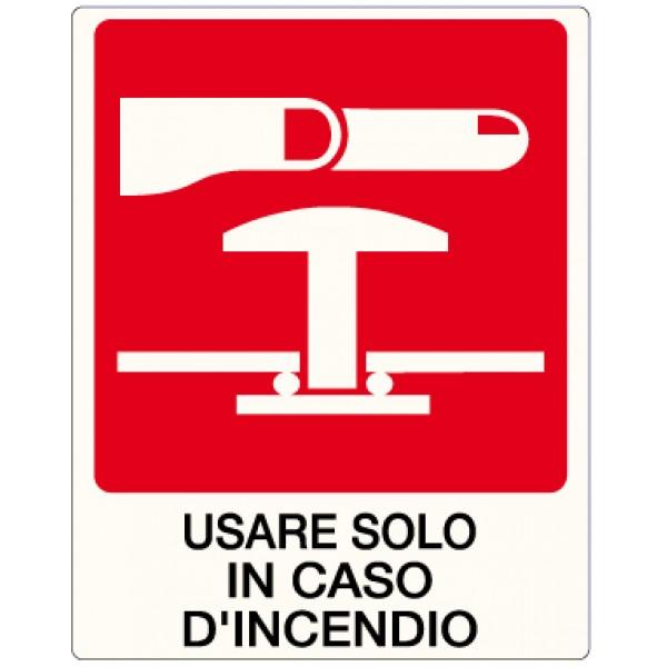 Cartello in alluminio formato mm 250x310 pulsante sgancio usare solo in caso incendio