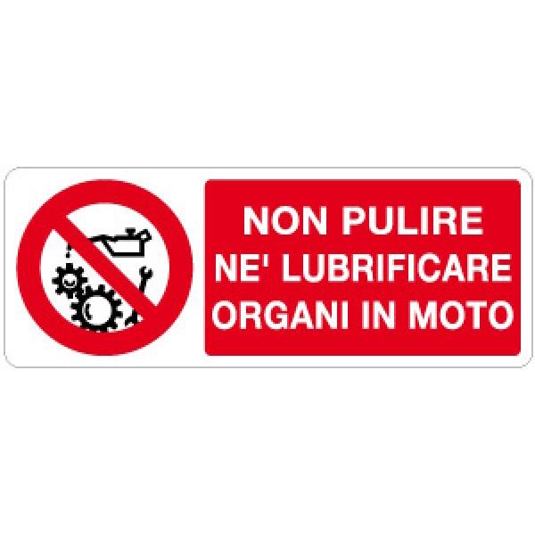Cartello in alluminio formato mm 330x125 non pulire lubrificare organi in moto