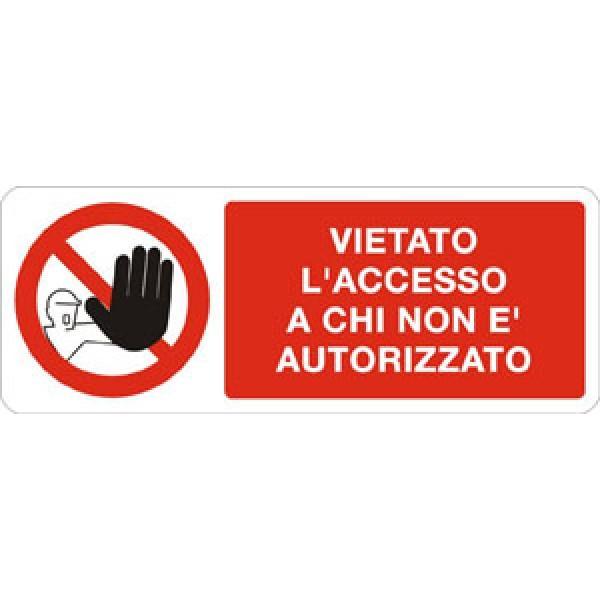 Cartello in alluminio formato mm 330x125 vietato acc a chi non e' autorizz