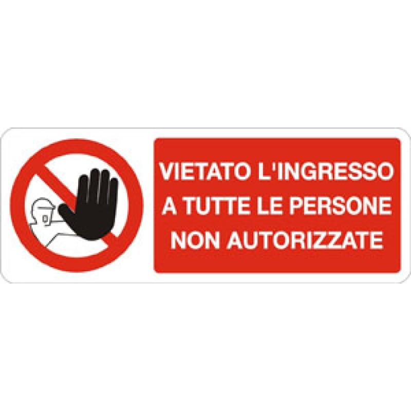 Tabella vietato l/'ingresso a tutte le persone non autorizzate 330x500 alluminio.