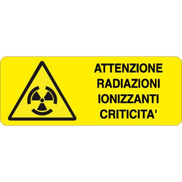 Cartello in alluminio formato mm 330x125 attenzione radiazioni ionizzanti criticita'