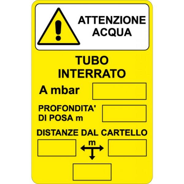 Cartello in alluminio formato mm 330x500 attenzione acqua tubo interrato distanze dal cartello