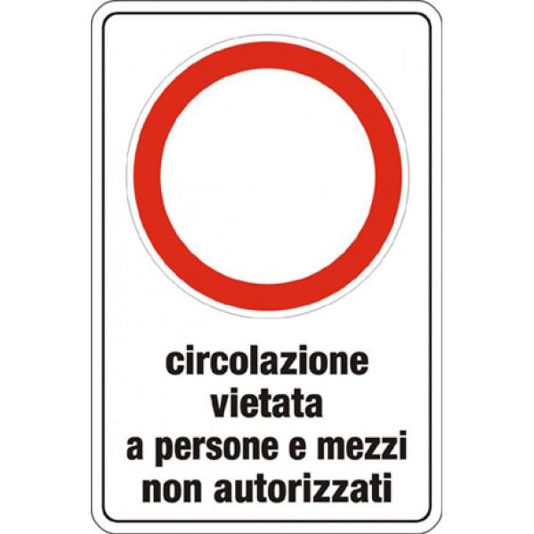 Cartello in alluminio formato mm 250x450 circol vietato pers mezzi non aut
