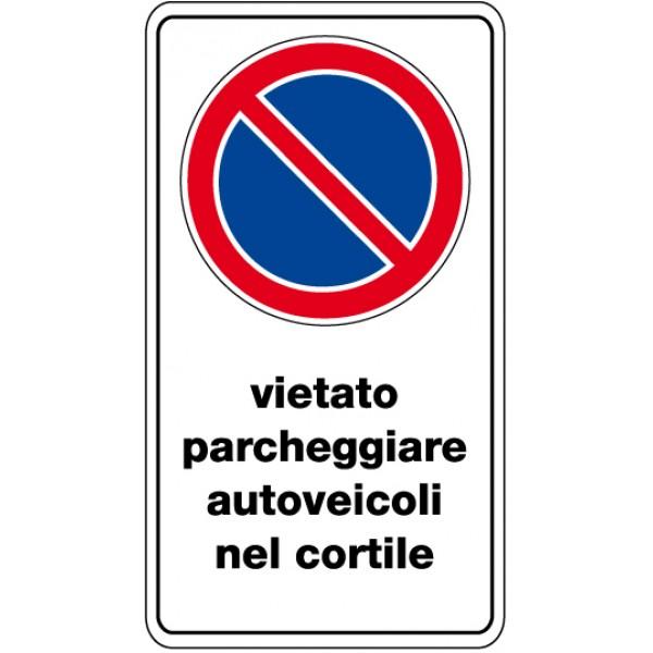 Cartello in alluminio formato mm 250x450 vietato parchegg autovietato cortile