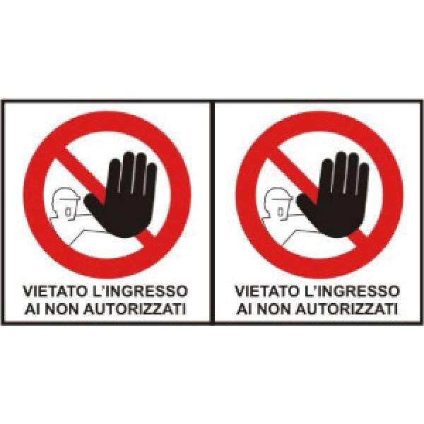 Foglio distributore formato mm 250x160 da 2 et vietato accesso non autorizz